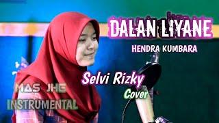 Dalan Liyane - HENDRA KUMBARA Cover Selvi Rizki