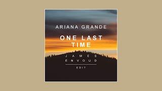 Ariana Grande - One Last Time (James Envoud Remix)