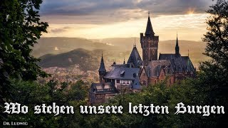 Wo stehen unsere letzten Burgen ✠ [German folk song][+ english translation] thumbnail