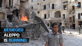 Aleppo is Besieged and Burning from Chlorine Attack