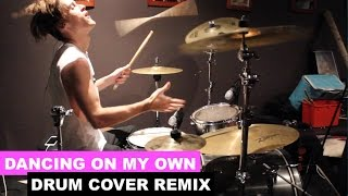 Dancing On My Own - Calum Scott - Tiësto - DRUM COVER REMIX