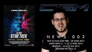 CGM - News 002 (Japan Party, NeoCast, Nuit au Max Star Trek)