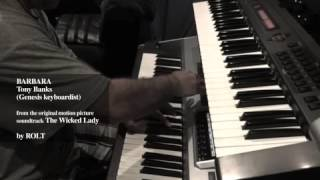 ME PLAYING BARBARA by TONY BANKS (keyboardist of Genesis), FROM THE WICKED LADY MOVIE SOUNDTRACK.