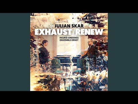 EXHAUST/RENEW II – for piano trio