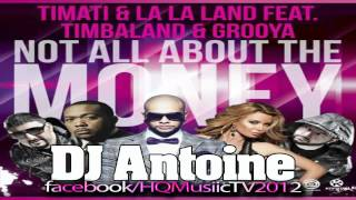 Timati & La La Land feat. Timbaland & Grooya - Not All About The Money (DJ Antoine vs. Mad Mark)