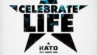 CELEBRATE LIFE (Stafford Brothers Remix) Kato ft Jeremy Carr [HQ]
