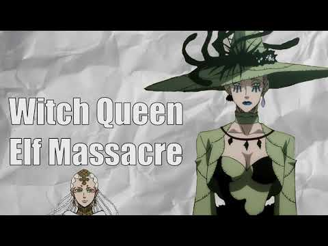 The Witch Queen Was Behind The Massacre of the Elves! (Black Clover Theory)