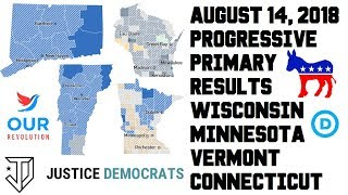 August 14, 2018 Primary Results #JusticeDemocrats #OurRevolution Wisconsin Minnesota Vermont
