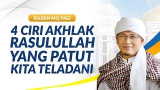 4 Ciri Akhlak Rasulullah Yang Patut Kita Teladani | Kajian MQ Pagi live dari Masjid Daarut Tauhiid