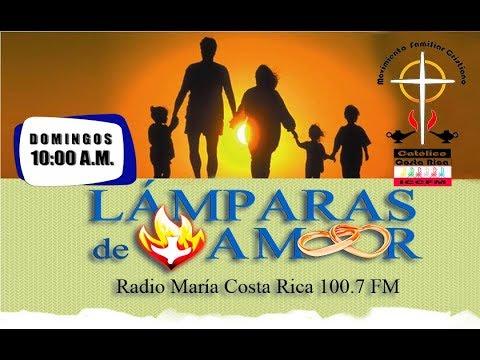 LAMPARAS de AMOR / 100.7 FM Radio María Costa Rica