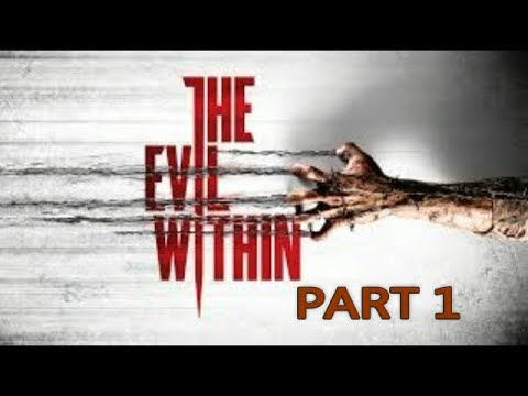 The Evil Within Gameplay Playthrough Part 1 Let's Play Walkthrough