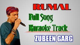 Rumal Rumal Full Song || Zubeen Garg || Assamese Old Song || Assamese Karaoke Track || ৰুমাল ৰুমাল