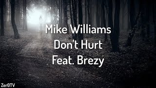 Mike Williams Don 39 t Hurt feat Brezy lyrics