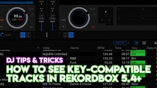 DJ Software Tips & Tricks: How To See Key-Compatible Tracks In Rekordbox 5.4+
