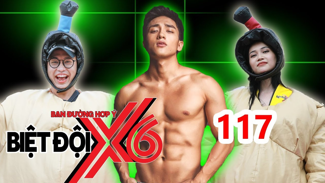BIỆT ĐỘI X6 | BDX6 #117 | Hữu Vi khoe body 'đấu vật' SUMO cùng Quang Bảo - Sĩ Thanh | 1304