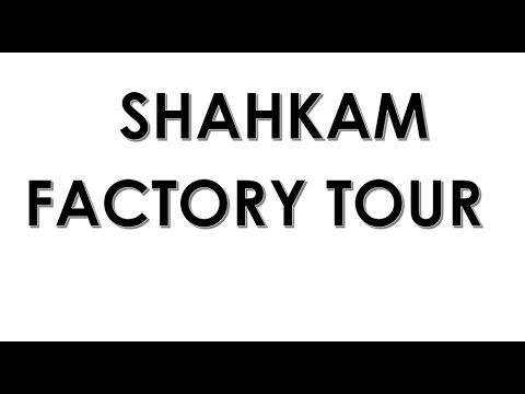 Shahkam Factory Tour