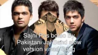 Sajni pas bolao slow version and v sad