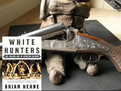 African Safari Guides, The White Hunters! Part 1