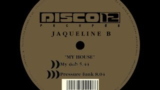 Jaqueline B - My House (Disco 12 Records 1997)
