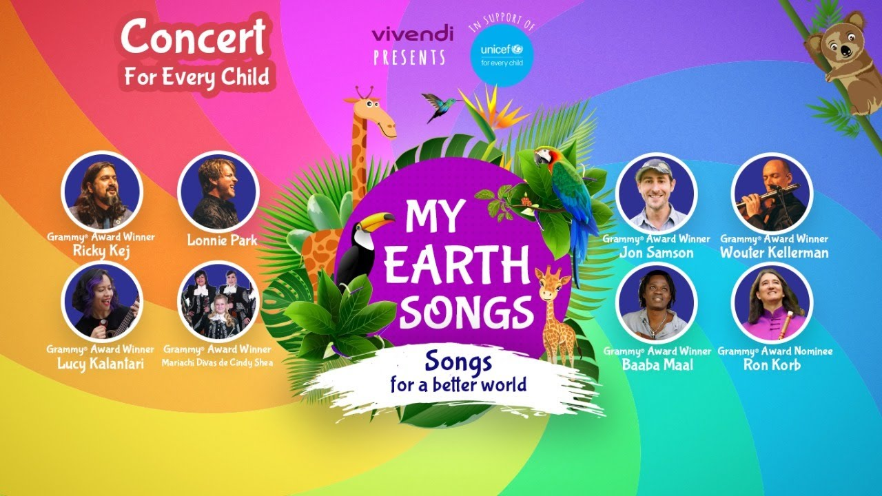 My Earth Songs   Concert for Every Child   Songs for a Brighter Future