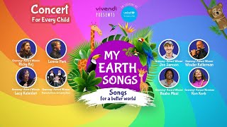 My Earth Songs | Concert for Every Child | Songs for a Brighter Future