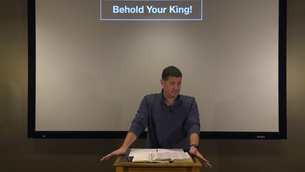 Studies in John - #116: Behold Your King!