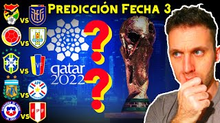 PREDICCIÓN Y ANÁLISIS  de la FECHA 3   ELIMINATORIAS SUDAMERICANAS QATAR 2022   CONMEBOL ?