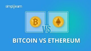 Bitcoin vs Ethereum | Bitcoin and Ethereum Difference | Bitcoin and Ethereum Explained | Simplilearn