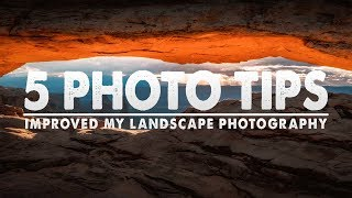5 TIPS That INSTANTLY IMPROVED My Landscape PHOTOGRAPHY