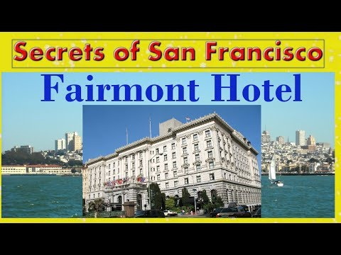 Secrets of San Francisco - 10 Facts of The Fairmont Hotel (Tour, Tips & Travel Guide)
