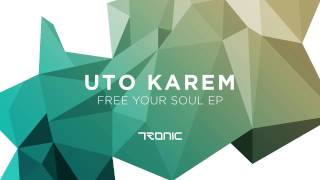 Uto Karem - Free Your Soul (Original Mix)