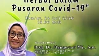 Bincang Santai Mengenal Covid 19 : Herbal Dalam Pusaran Covid 19. Dengan Narasumber : Prof. Dr. Mang