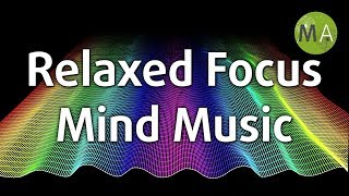 Relaxed focus music for studying, reading and creative work - brain music, tranquil mood 23