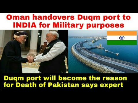 Oman gives Duqm port to India for Military purposes||India's new overseas military base