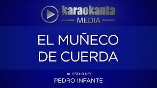 Karaokanta - Pedro Infante - El muñeco de cuerda