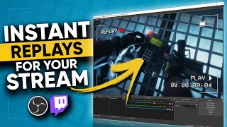 How To Show INSTANT REPLAYS on YOUR Stream