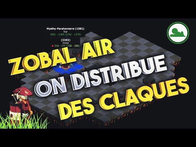 [DOFUS] ZOBAL AIR - ON DISTRIBUE DES CLAQUES - PVP NIV.200