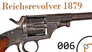 Small Arms of WWI Primer 006: German Reichsrevolver M1879 Revolver