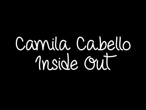 Camila Cabello - Inside Out Lyrics