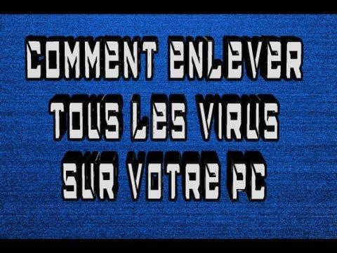 Comment Enlever Tout Les Virus De Votre Pc Sans Logiciels Youtube