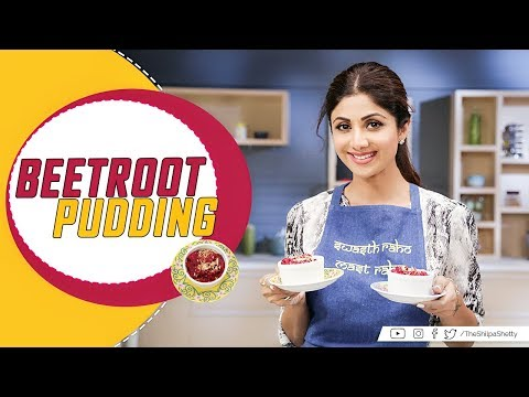 Beetroot Pudding | Shilpa Shetty Kundra | Healthy Recipes | Nutralite