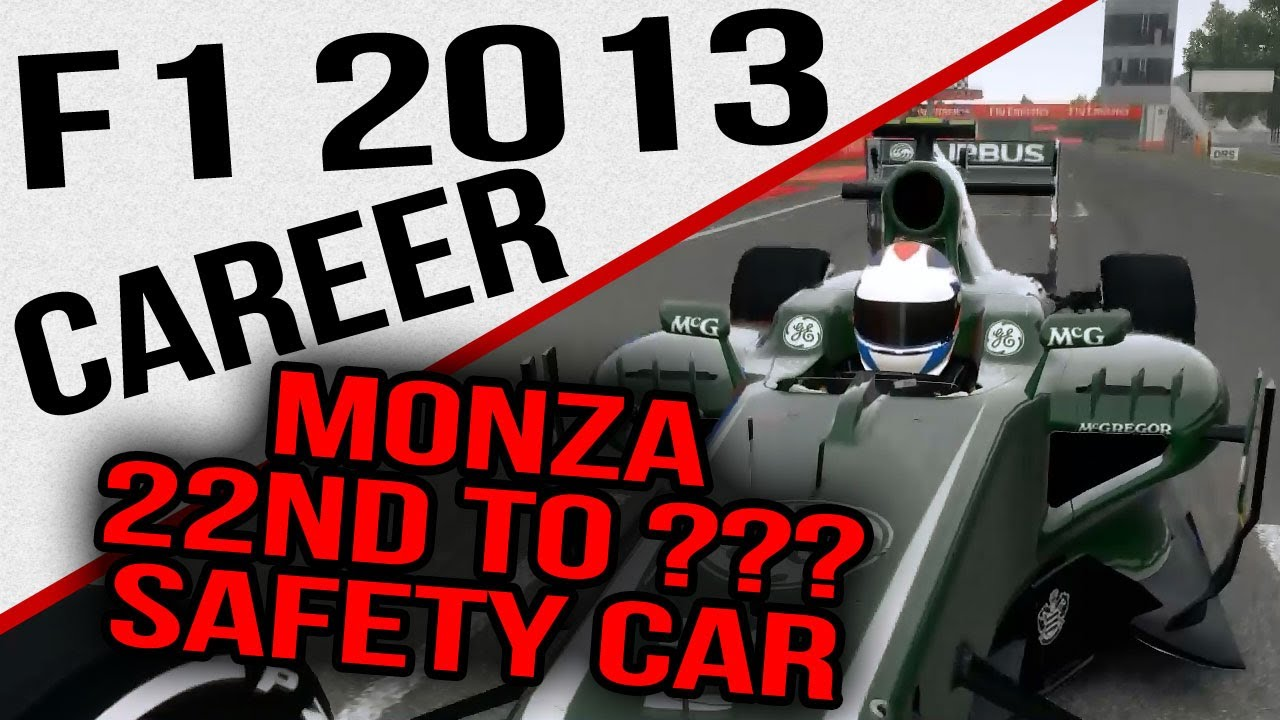 F1 2013 - Career - 22nd to ??? - SAFETY CAR - Monza - YouTube