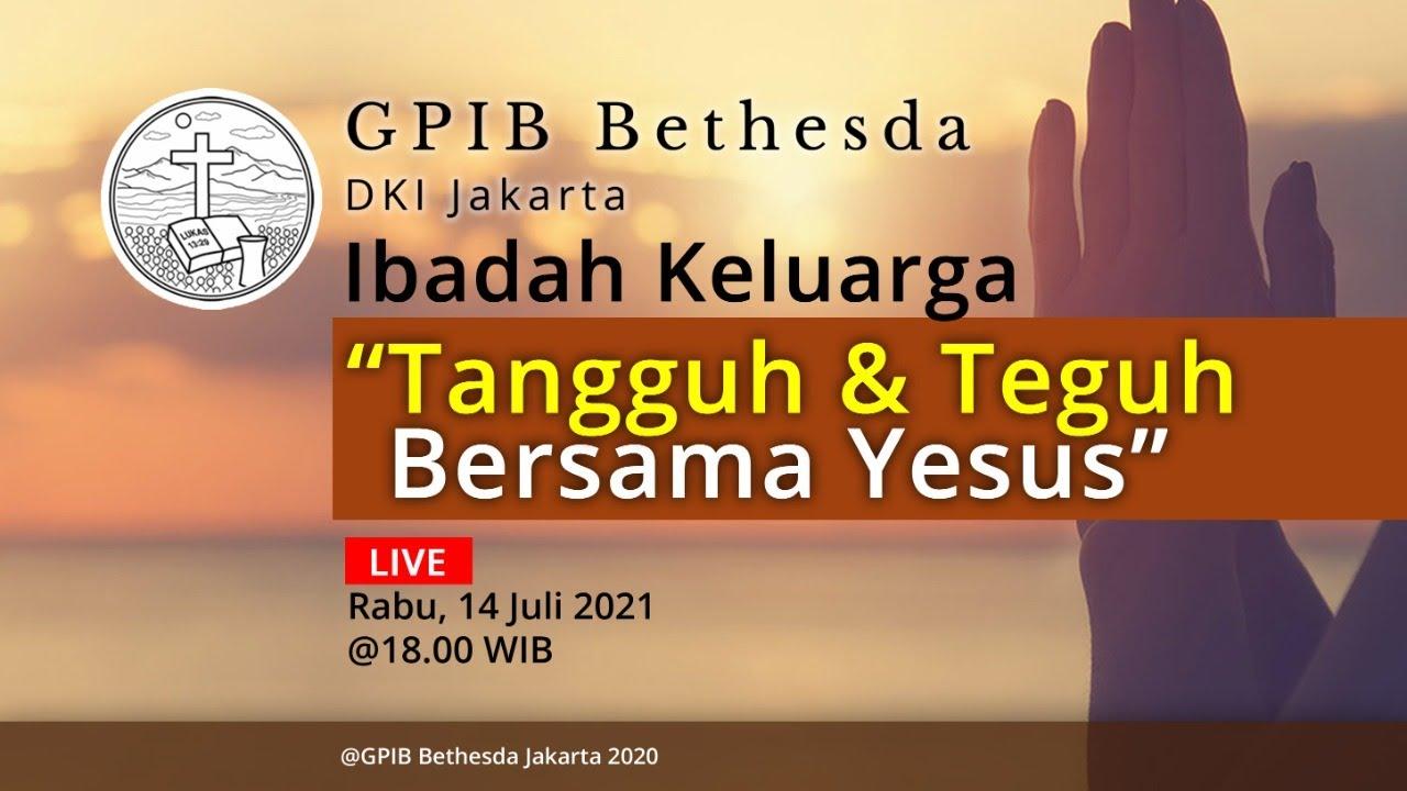 Ibadah Keluarga GPIB Bethesda (14 Juli 2021)