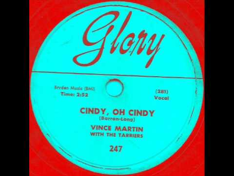 Cindy Oh Cindy by Vince Martin & Tarriers on Glory 78 rpm record from 1956.