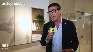 CERSAIE 2017 | IDEA GROUP - Massimo Tommasi descrive Dogma e Disenia