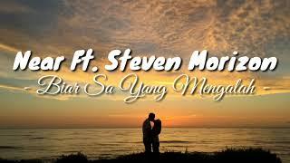 NEAR ft Steven Morizon - Biar Sa Yang Mengalah (Official Lirik)
