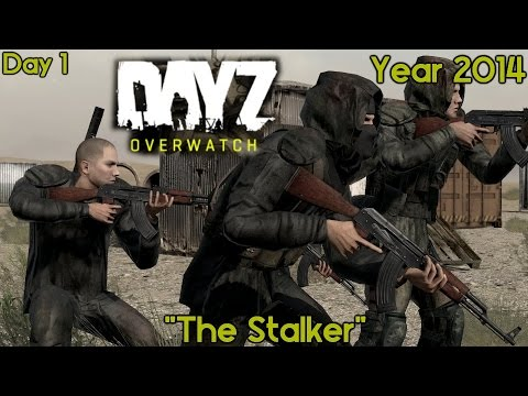 "DayZ - Year 2014 (Day 1) ""The Stalker"" Zombie Survival"