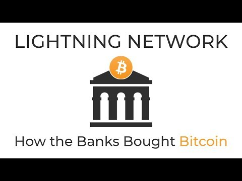 How The Banks Bought Bitcoin | Lightning Network