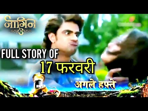 NAAGIN 3 Full Episode   Full Story   17 February   Latest Upcoming Twist   NAAGIN 3   Colors TV