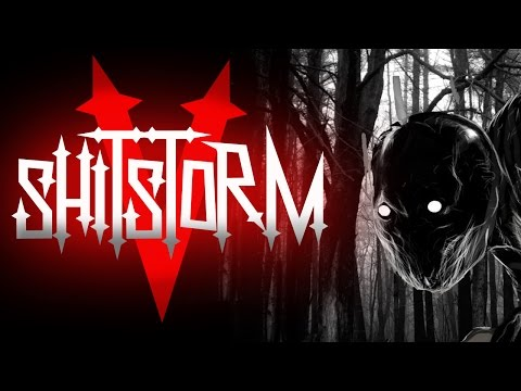 Shitstorm V: Shitsurrection - THROUGH THE WOODS